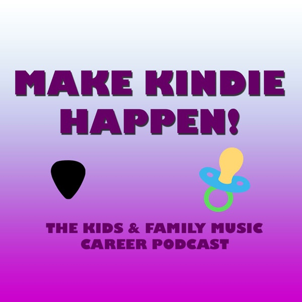 Make Kindie Happen - Kids Music Career