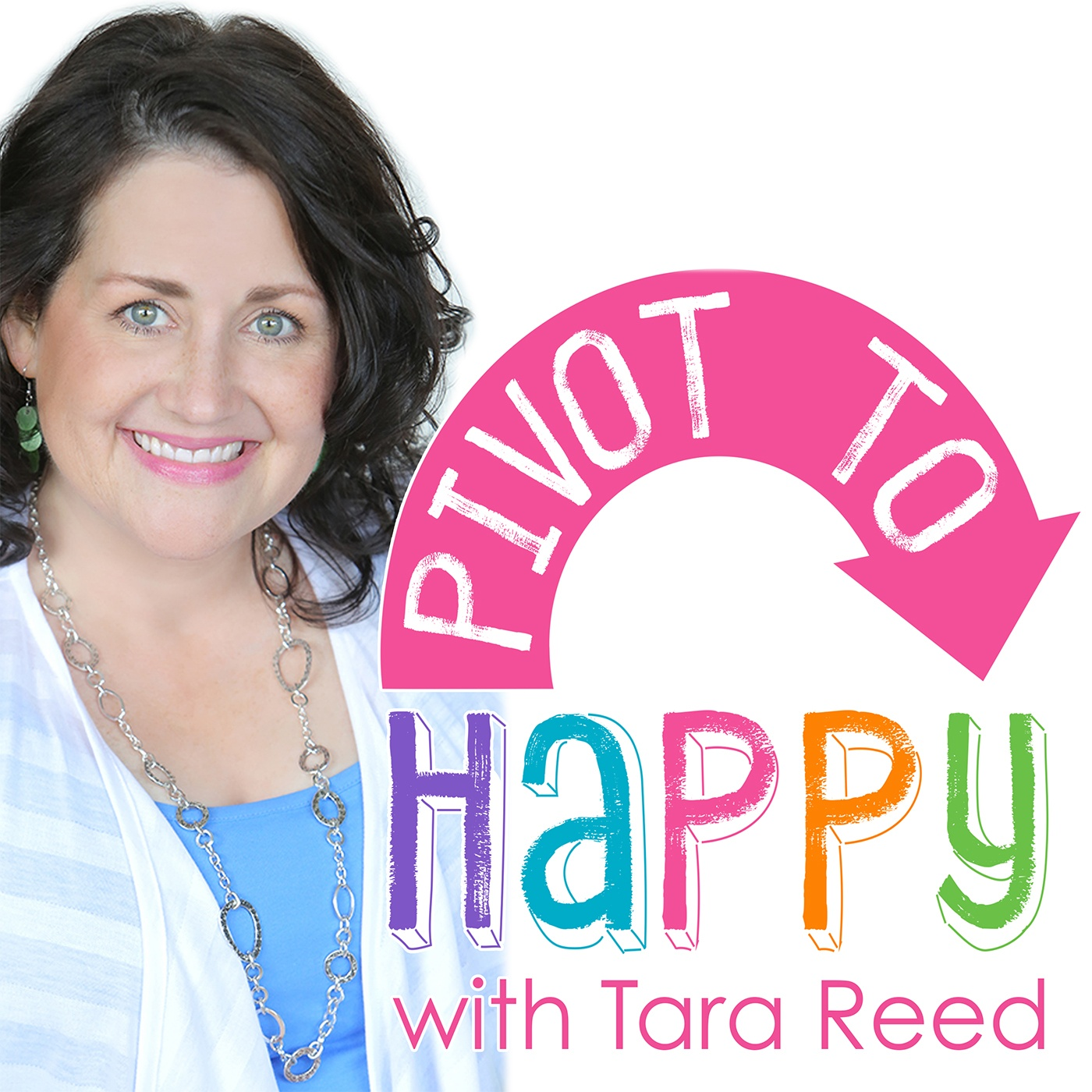 PIVOT TO HAPPY with Tara Reed