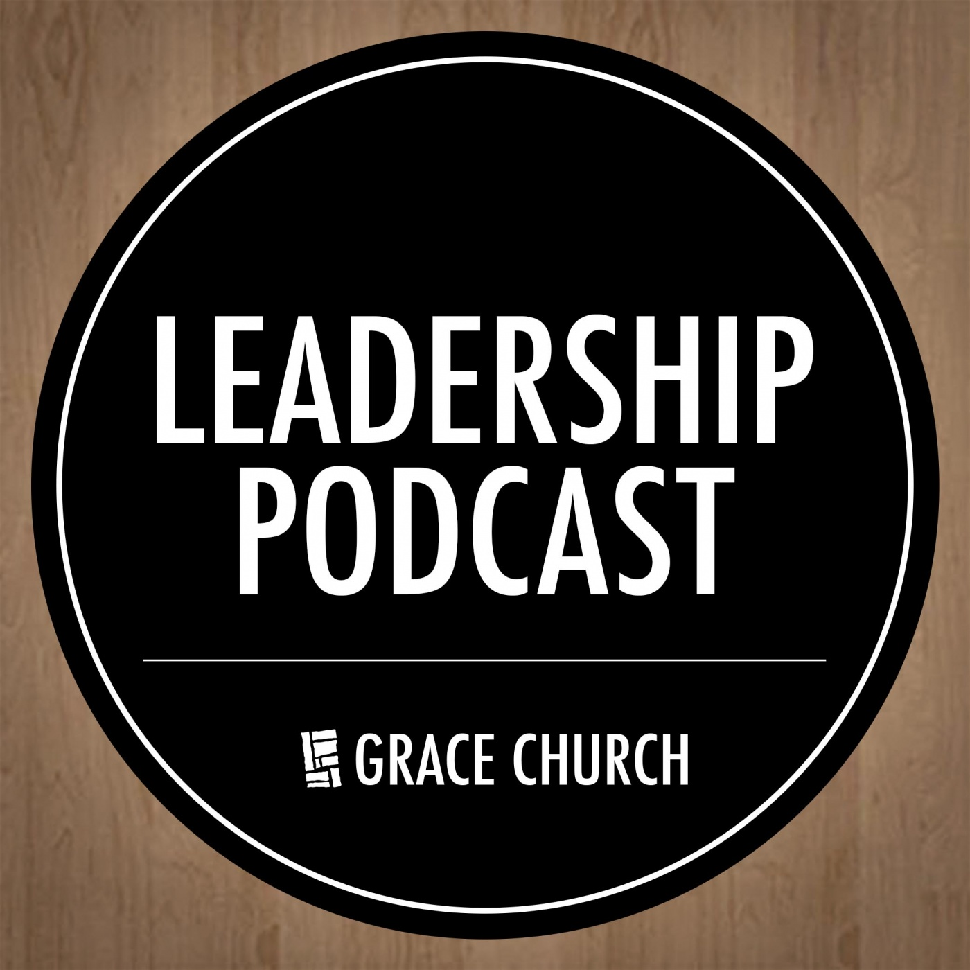 Grace Church Leadership Podcast