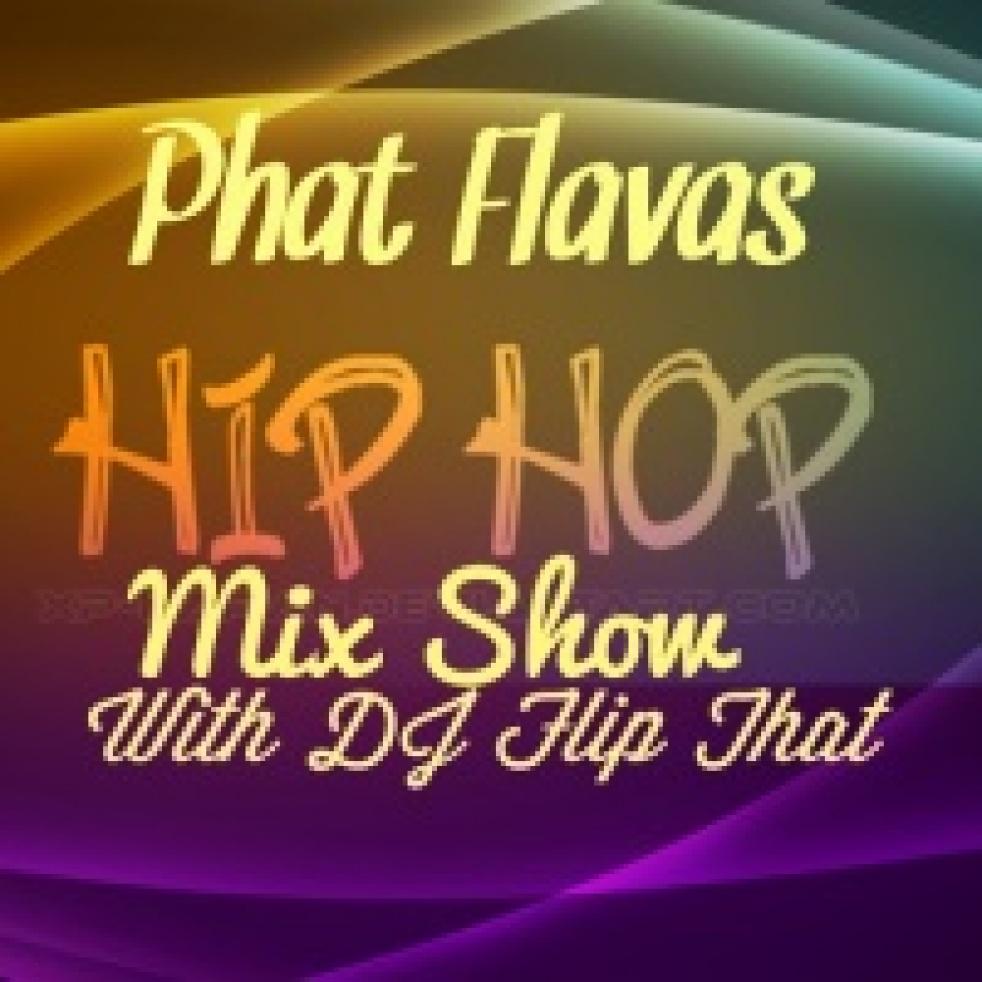 Phat Flavas Hip Hop Mix Show - show cover
