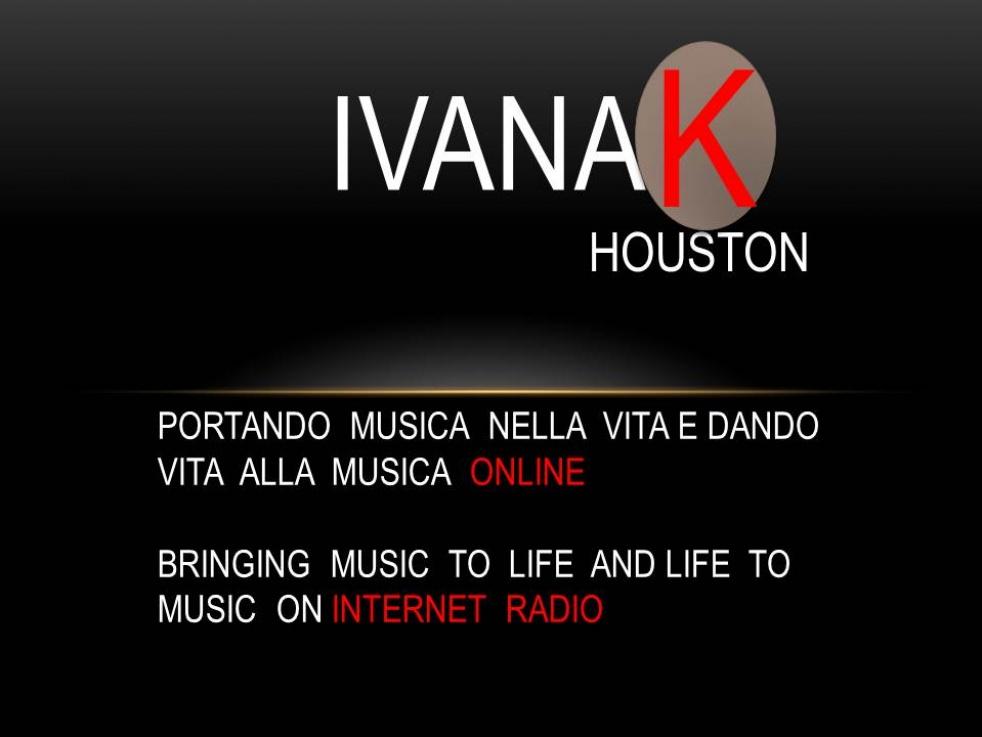 IvanaK in diretta da Houston! - show cover