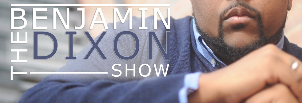 The Benjamin Dixon Show - show cover