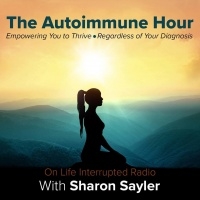 The AutoImmune Hour on Life Interrupted