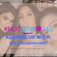 #013 - Keeping up with the Kar-CRASH-ians #NOTsensical