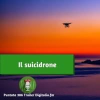 Trailer 386: Il suicidrone