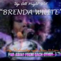 UP ALL NIGHT WIT BRENDA WHITE