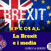 SPECIALE BREXIT - La Brexit vista con gli occhi e raccontata con le parole dei media!