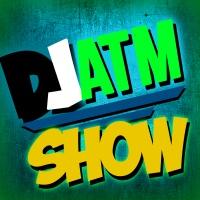 The DjATM Show