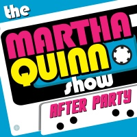 The Martha Quinn Show After Party