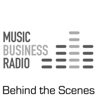 Music Business Radio - Behind the Scenes
