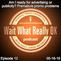 Am I ready for advertising or publicity? Premature promo problems.