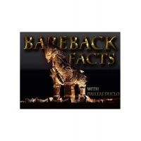 """Bareback Facts with Daileas Duclo #3 """"Controlling the Truth"""""""