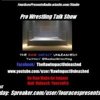 The RAW IMPACT Unleashed Episode 54 (Fastlane, Kurt Angle and Beth Phoenix)