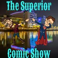 The Superior Comic Show