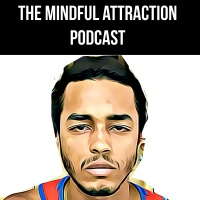 The Mindful Attraction Podcast