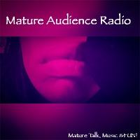 Mature Audience Radio!