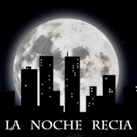 La Noche Recia