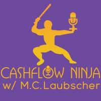 Cashflow Ninja w/ M.C. Laubscher
