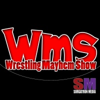A Podcast on Fire | Wrestling Mayhem Show 570
