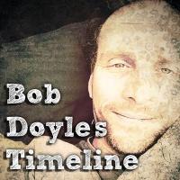Bob Doyle's Timeline