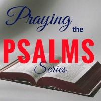Prayers of Distress (Praying the Psalms)
