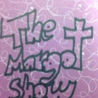 The Margot Show