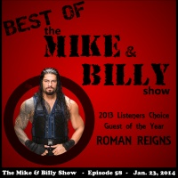 Best of Mike & Billy: Special Guest - ROMAN REIGNS (Ep. 58 - 1/23/14)