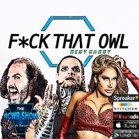 Episode 521: F--k That Owl or Ezekiel Elliott? The RCWR Show 3/14/17