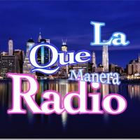 La Que Manera Radio