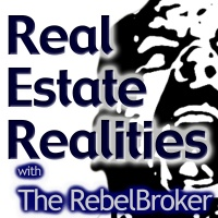 Real Estate Realities - The RebelBroker