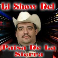 El Show Del Paisa De La Sierra