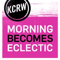 KCRW's Morning Becomes Eclectic