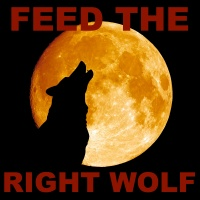 "Feed The Right Wolf; Don't Say ""I Can't"""