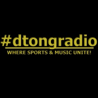 Sports & Music UNITE! - Powered by DTongRadio.com