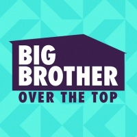 Wednesday. Big Brother Over The Top starts tonight.