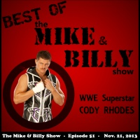 Best of Mike & Billy: Special Guest - CODY RHODES (Ep. 51 - 11/21/13)