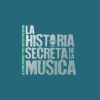 La Historia Secreta de la Música