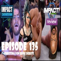 Impact Showdown Ep135 | Impact Wrestling 4/27/17: Christina Von Errie and V.O.W Arrives