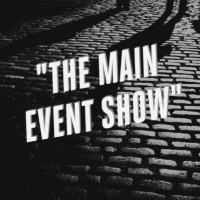 The Main Event Show