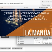 Ep #18: INVITA LA MANIJA! Esp #Interpodcast2016 (Por la manija podcast / Invita la casa)
