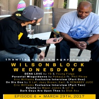 WilsonBlock Wednesdays Episode 6 featuring Eric Williams aka EDuB (March 29th, 2017)