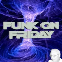 Funk On Friday 26-08-2016