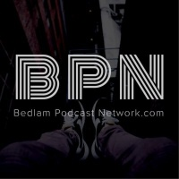 Bedlam Podcast Network