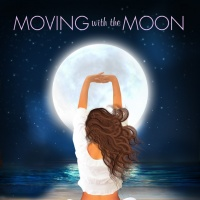 Caroline Cowley with Ana Davis - Moving with the Moon