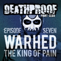 Episode Seven: Interview with Warhed!!