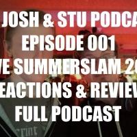 WWE Summerslam 2017   Reaction & Review (Episode 001)