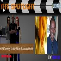 The Spotlight:Tommy Kraft/Richy B Jacobs