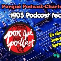 Charletas112 #105 Podcasting tecnológico - Porqué Podcast #interpodcast2016 (Por Porqué Podcast / Charletas Ciento12)