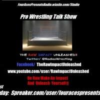 The RAW IMPACT Unleashed Episode #50 (Rumble Results, RAW and more)