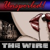 UNspoiled! The Wire